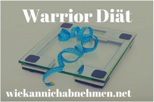 Warrior Diät zum Abnehmen